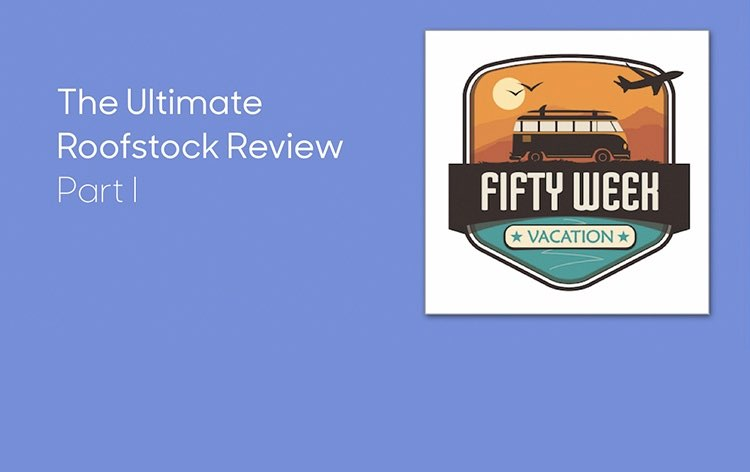 Guest Author: The Ultimate Roofstock Review, Part I