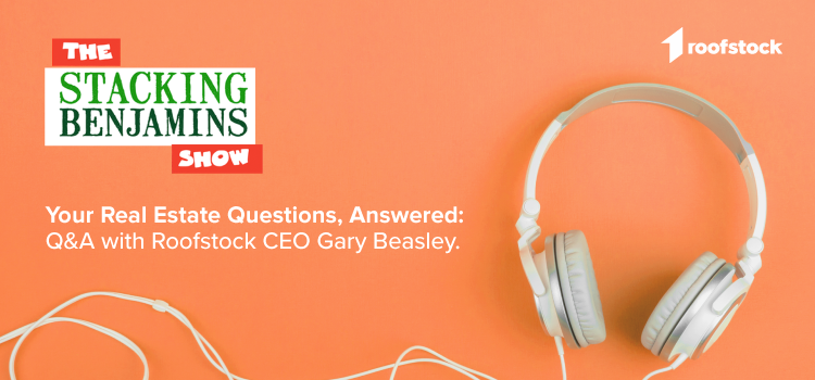Your Real Estate Investing Questions, Answered: Q&A with Roofstock CEO Gary Beasley